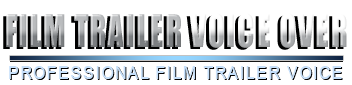 Contact film trailer voice for Film Trailer Voice Over.